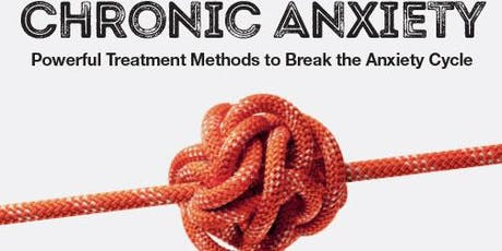 Chronic Anxiety workshop (London): Powerful Treatment Methods to Break the Anxiety Cycle tickets