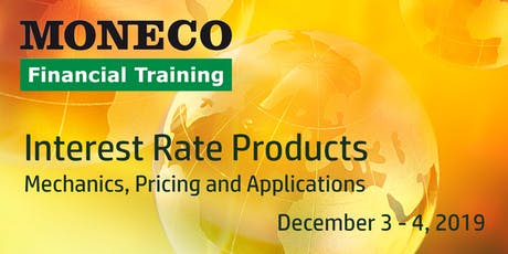 Interest Rate Products - Mechanics, Pricing and Applications tickets