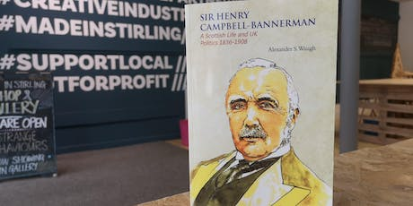 Book Launch Event- Sir Henry Campbell Bannerman: A Scottish Life and UK Politics 1836-1908 tickets
