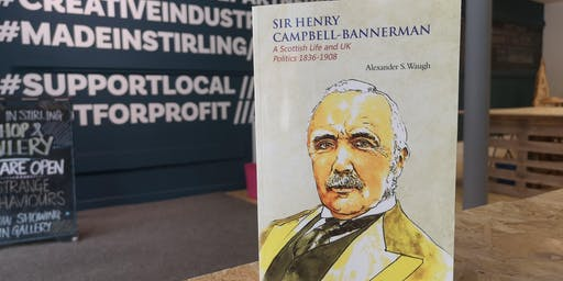 Book Launch Event- Sir Henry Campbell Bannerman: A Scottish Life and UK Politics 1836-1908