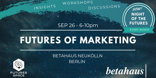 Futures of MARKETING by Futures Space & betahaus