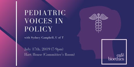 Café Bioethics: Pediatric Voices in Policy tickets