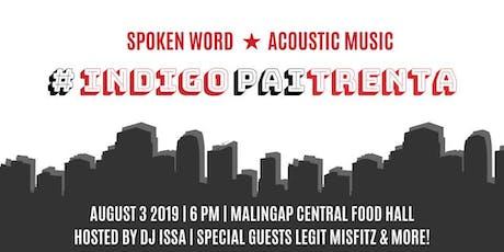 #IndigoPaiTrenta Indigo Pai's 30th birthday tickets