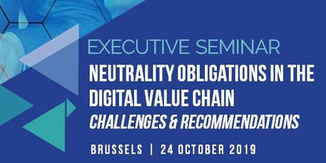 CERRE Executive Seminar 'Neutrality obligations in the digital value chain – challenges & recommendations' tickets