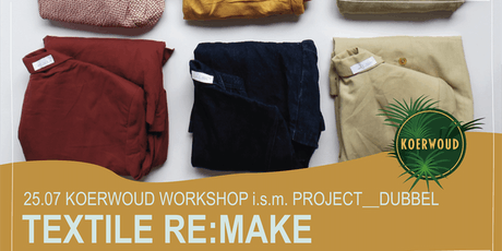 Koerwoud Workshop | TEXTILE RE:MAKE tickets