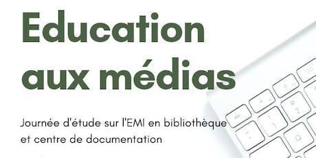 JOURNEE D'ETUDE Education aux médias en bibliothèque et centre de documentation billets