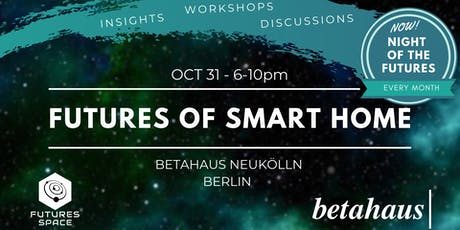 Futures of SMART HOME by Futures Space & betahaus tickets