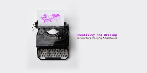 Creativity and Writing Retreat for Emerging Academics