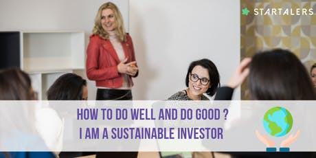 How to do well and do good? Become a sustainable investor! billets