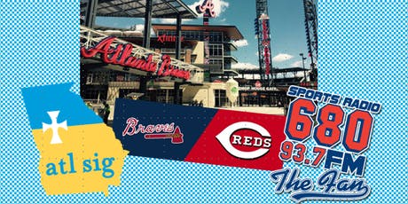 Atlanta Sigs @ Braves vs. Reds + 680 The Fan Reception tickets