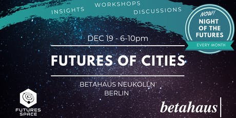 Futures of CITIES by Futures Space & betahaus tickets