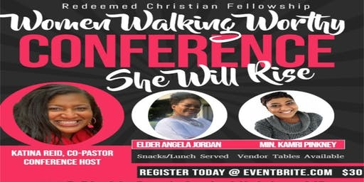 Women Walking Worthy Conference ~ She Will Rise
