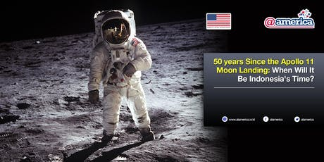 50 years Since the Apollo 11 Moon Landing: When Will It Be Indonesia's Time? tickets