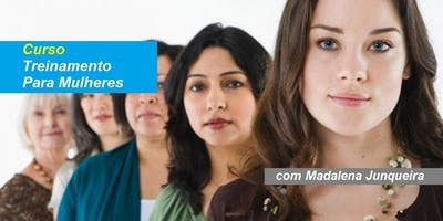 Madalena Junqueira - Curso Treinamento para Mulheres