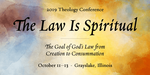 2019 Theology Conference: The Law is Spiritual