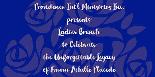 Ladies Brunch  to Celebrate the  Unforgettable Legacy  of Emma Achille