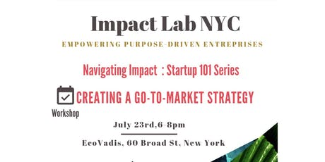 NAVIGATING IMPACT – STARTUP 101 SERIES : CREATING A GO-TO-MARKET STRATEGY tickets