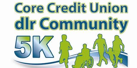Core Credit Union dlr Community 5K 2019 tickets