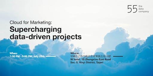 雲端行銷: 加速你的數據驅動專案  Cloud for Marketing: Supercharging data-driven projects