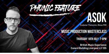 Phonic Feature 2: ASOK (Music Production Masterclass) tickets