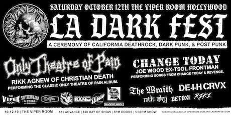 LA DARK FEST: A CEREMONY OF CALIFORNIA DEATHROCK, DARK PUNK, & POST PUNK tickets