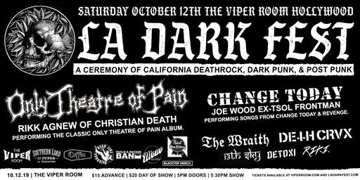 LA DARK FEST: A CEREMONY OF CALIFORNIA DEATHROCK, DARK PUNK, & POST PUNK