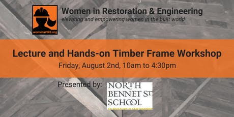WiRE Boston: Timber Framing Lecture and Hands-on Workshop tickets