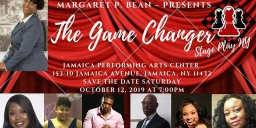 """Margaret P. Bean Presents """"The Game Changer Stage Play NY"""""""