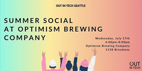 Out in Tech Seattle | Summer Social at Optimism Brewing tickets