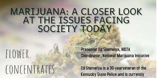 Marijuana : A closer look at the issues facing society today