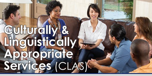 CLAS Training - Culturally and Linguistically Appropriate Services