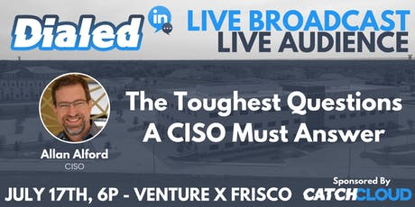 The Toughest Questions a CISO Must Ask w/ Allan Alford CISO tickets