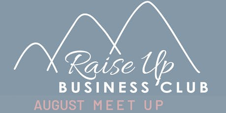 Raise Up Business Club - Summer Brainstorming Session tickets