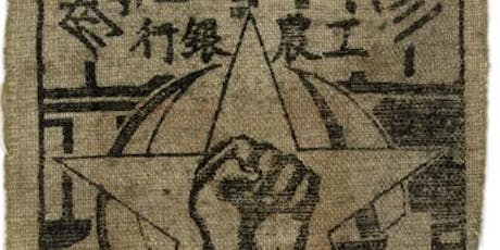 The Cloth Banknote of the  Sichuan-Shaanxi Soviet Government Workers & Peasants Bank - Talk by Dr Paul Bevan tickets