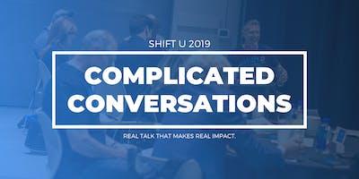 SHIFT U | Complicated Conversations