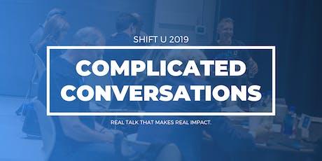 SHIFT U   Complicated Conversations tickets