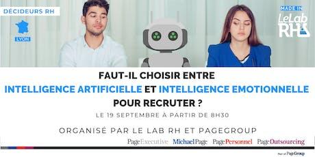 Faut-il choisir entre Intelligence Artificielle et Intelligence Emotionnelle pour recruter ? Lyon billets
