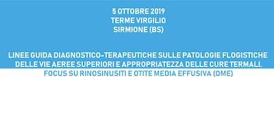 LINEE GUIDA DIAGNOSTICOTERAPEUTICHE SULLE PATOLOGIE FLOGISTICHE DELLE VIE AEREE SUPERIORI E APPROPRIATEZZA DELLE CURE TERMALI. FOCUS SU RINOSINUSITI E OTITE MEDIA EFFUSIVA (OME), 5 ottobre 2019, Sirmione (BS)