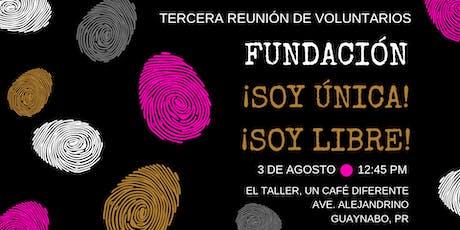 Tercera Reunión de Voluntarios Fundación Soy Única Soy Libre Inc. tickets