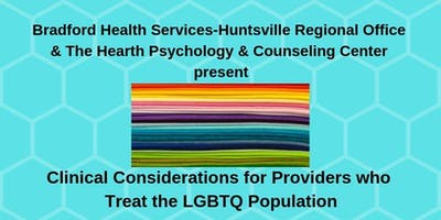 Clinical Considerations for Providers who Treat the LGBTQ Population