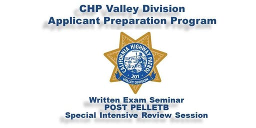 California Highway Patrol - Valley Division Applicant Preparation Program (APP) Written Exam Seminar - Special Intensive Review Session