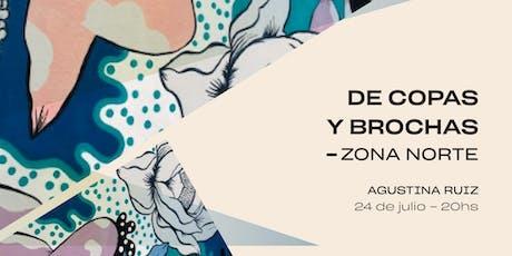 De Copas y Brochas en ZONA NORTE @Agustina Ruiz entradas