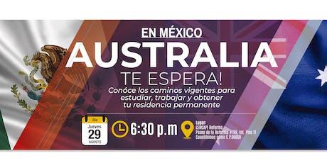 MEXICO: AUSTRALIA TE ESPERA, conoce los caminos vigentes para estudiar, trabajar y obtener tu residencia permanente entradas