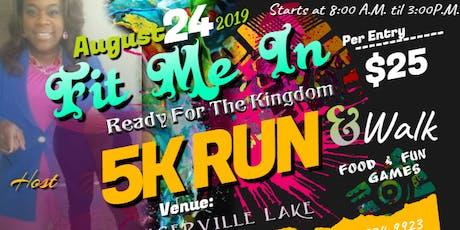 Fit Me In' Ready for the Kingdom 5k Run & Walk  'Food ,Fun 'Games tickets