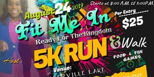 Fit Me In' Ready for the Kingdom 5k Run & Walk  'Food ,Fun 'Games