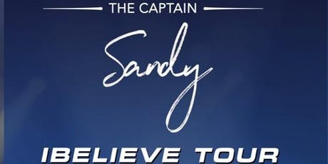 The Captain Sandy IBELIEVE Tour tickets