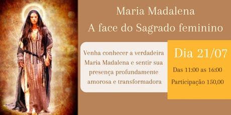 Maria Madalena - A face do Sagrado Feminino ingressos