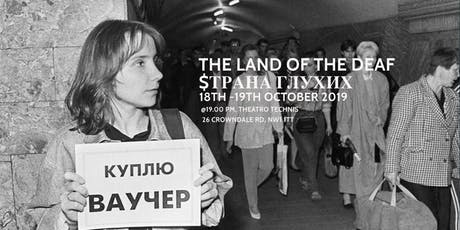 The Land of the Deaf/Sтрана Глухих tickets