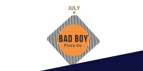 Secret Kitchen : July Edition x Bad Boy Pizza Co.