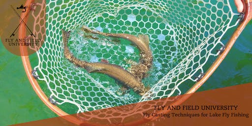 Fly and Field University: Fly Casting Techniques for Lakes